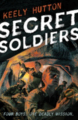 SECRET SOLDIERS by Keely Hutton