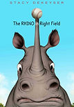 The Rhino in the Right Field by Stacy DeKeyser