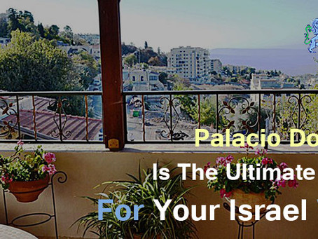 Palacio Domain Is The Ultimate Hotel For Your Israel Visit