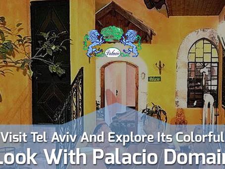 Visit Tel Aviv And Explore Its Colorful Look With Palacio Domain
