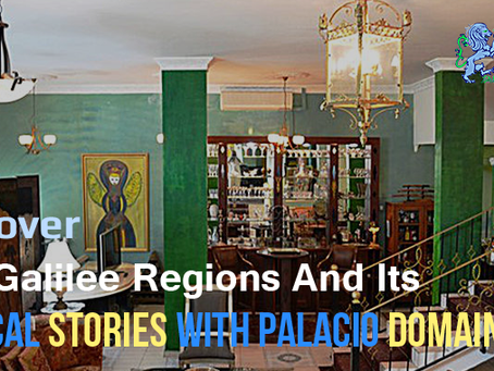Discover The Galilee Regions And Its Biblical Stories With Palacio Domain