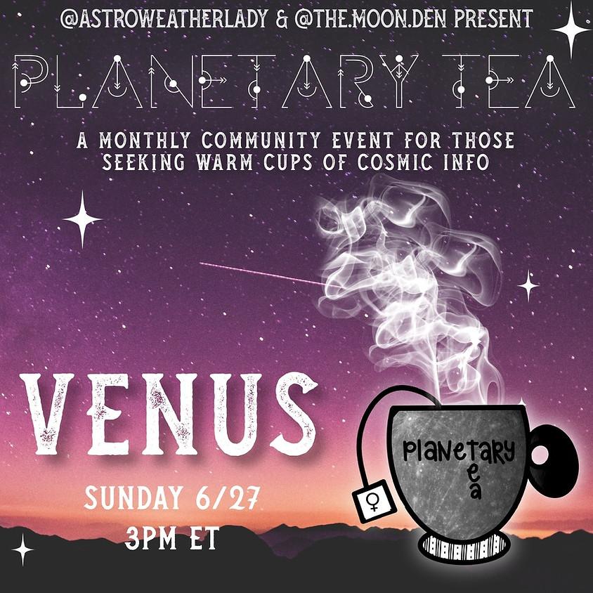 Planetary Tea: Venus