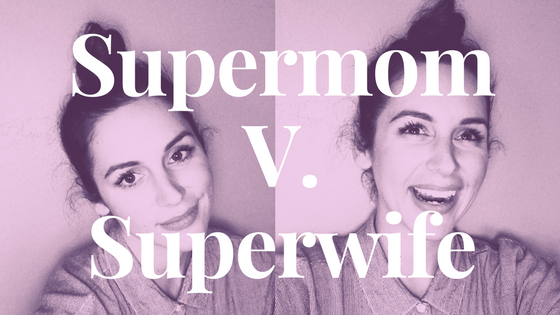 Supermom V. Superwife