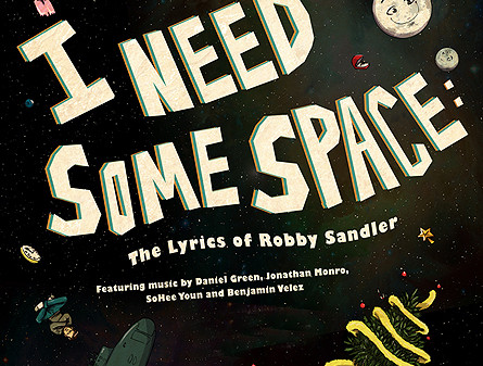 I NEED SOME SPACE: THE LYRICS OF ROBBY SANDLER