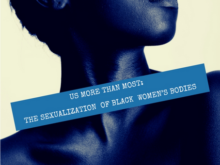 Us More Than Most: The Sexualization of Black Women's Bodies