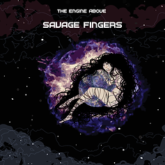 The Engine Above SAVAGE FINGERS-online e