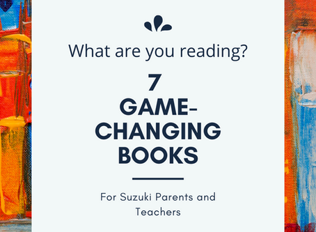 7 Game-Changing Books for Suzuki Parents and Teachers