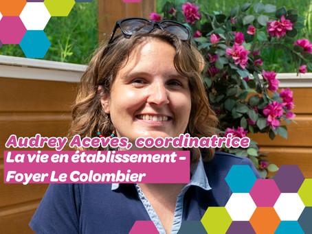 Rencontre avec Audrey Aceves, coordinatrice au Foyer le Colombier