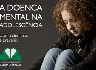 A Doença Mental na Adolescência: como identificar e prevenir.