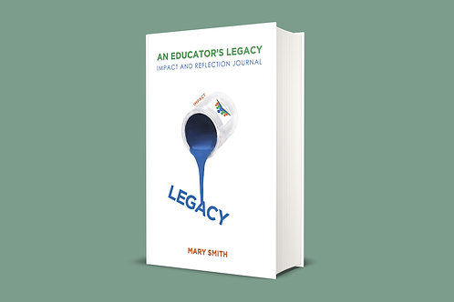 Autographed Copy: An Educator's Legacy, Impact and Reflection Journal