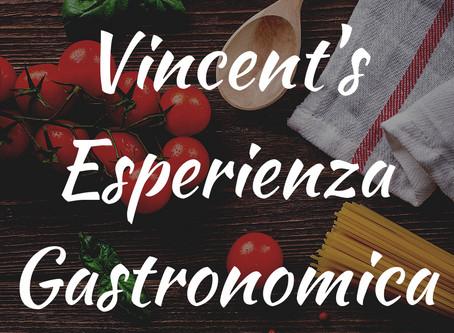 Vincent's Esperienza Gastronomica