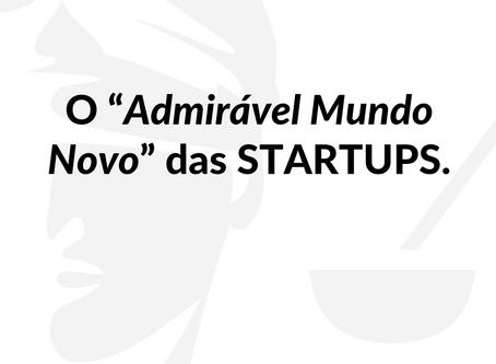 """O """"Admirável Mundo Novo"""" das STARTUPS."""