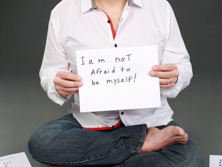 I am not afraid to be myself