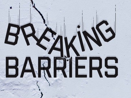 Breaking Barriers, Not Building them
