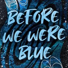 Before We Were Blue by E.J. Schwartz
