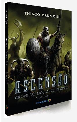 ASCENSÃO  - Crônicas dos Orcs Negros Vol.I