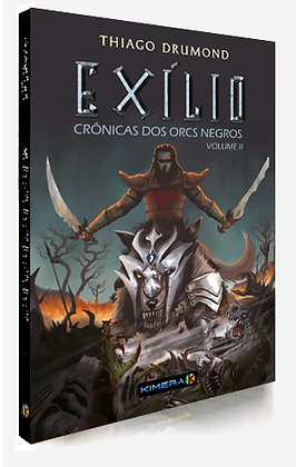 EXÍLIO - Crônicas dos Orcs Negros Vol.II