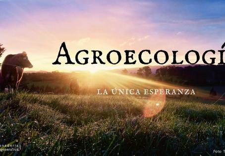 Agroecología: la única esperanza