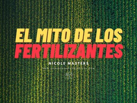 El Mito de los Fertilizantes