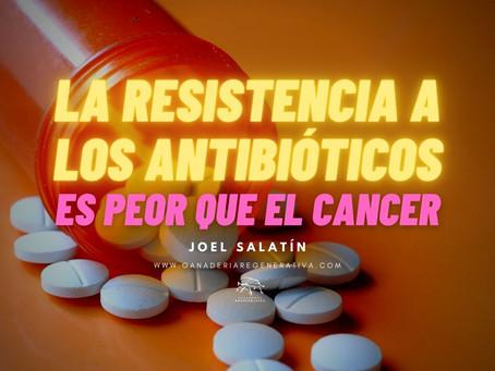 RESISTENCIA A LOS ANTIBIÓTICOS ES PEOR QUE EL CANCER
