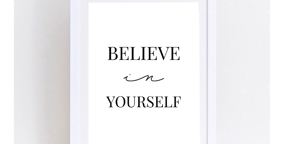 BELIEVE IN YOURSELF 2