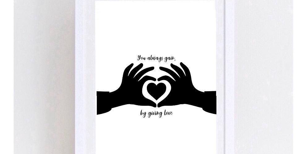 YOU ALWAYS GET LOVE
