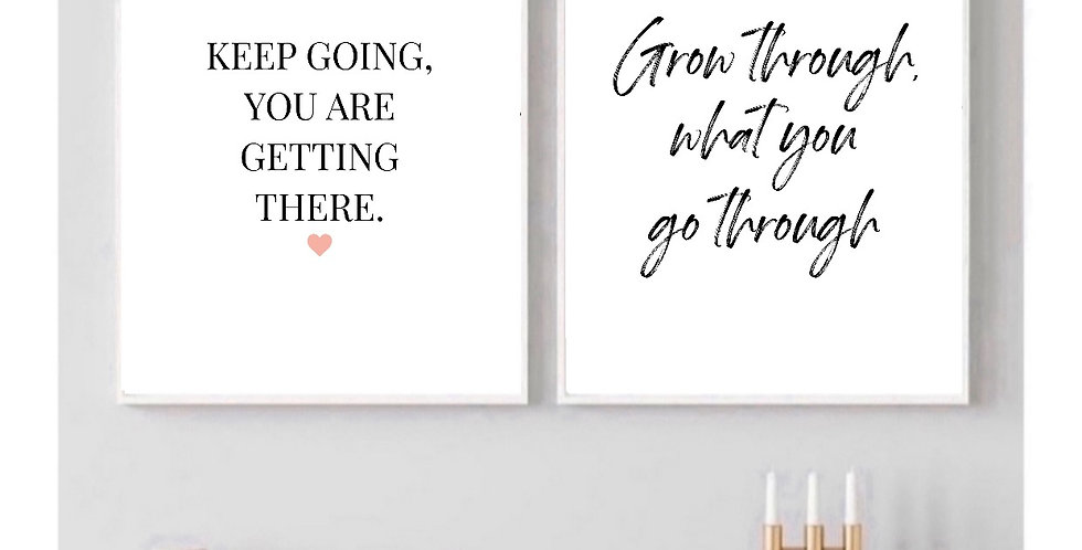KEEP GOING YOU ARE GETTING THERE