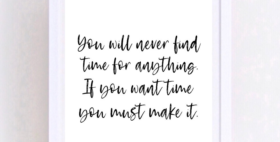 YOU WILL NEVER FIND TIME