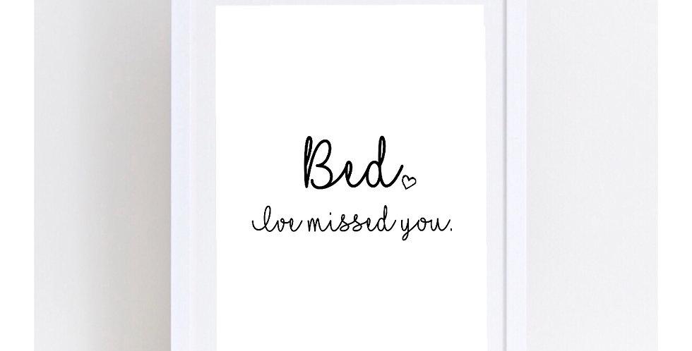 BED I MISSED YOU