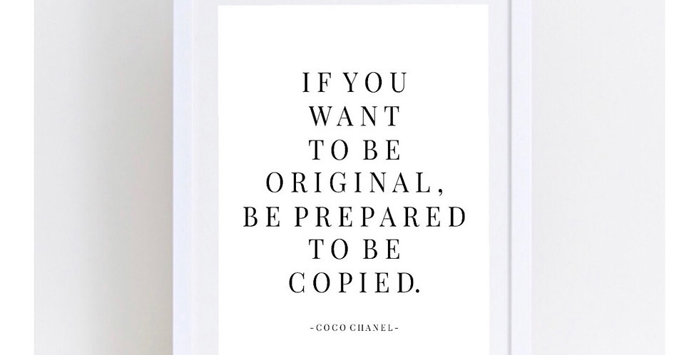 IF YOU WANT TO BE ORIGINAL