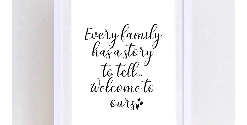 EVERY FAMILY HAS A STORY
