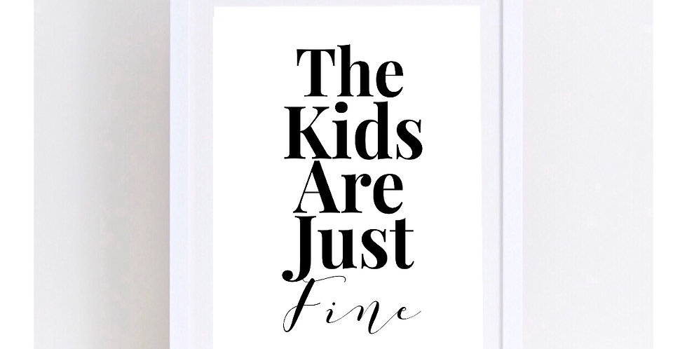 THE KIDS ARE JUST FINE