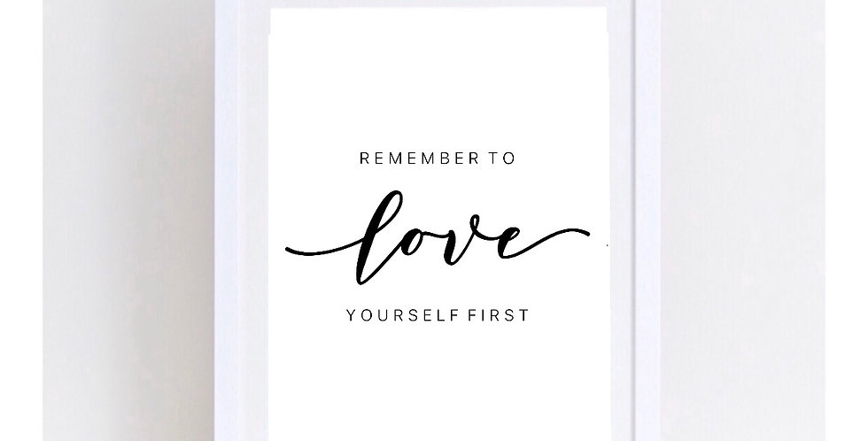 REMEMBER TO LOVE YOURSELF