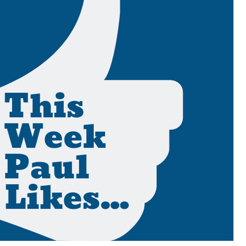 This Week Paul Likes