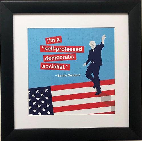 "Bernie Sanders ""I'm A Self-Professed Democratic Socialist"" Framed Political Art"