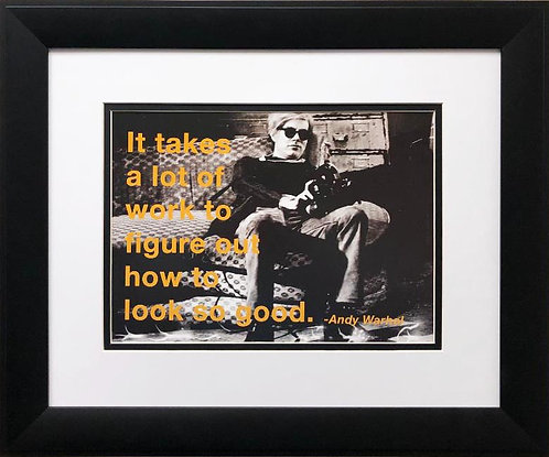 "Andy Warhol ""It Takes a lot of Work to Look this Good"" CUSTOM FRAMED New Art"