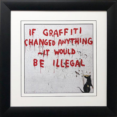 """BANKSY """"If Graffiti Changed Anything It Would Be Illegal"""" New FRAMED Art"""