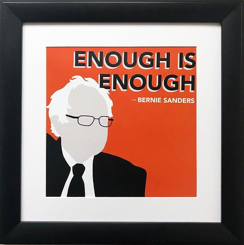 "Bernie Sanders ""Enough is Enough"" Framed Political Art"