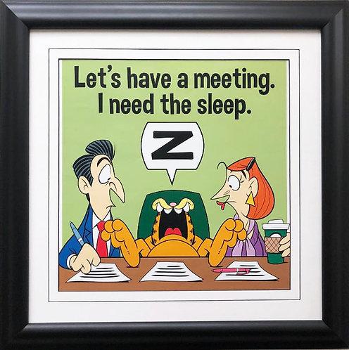 "Jim Davis ""Let's Have a Meeting. I Need the sleep."" FRAMED Office Art"