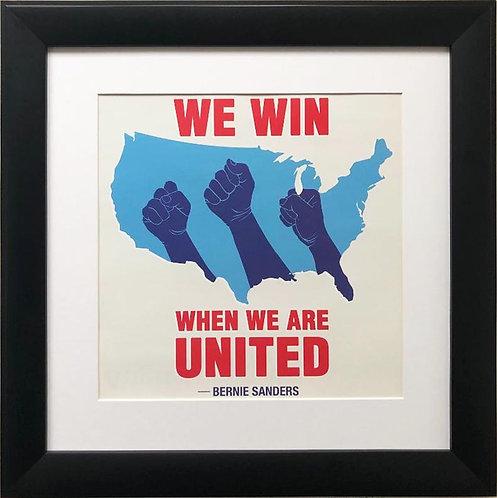 "Bernie Sanders ""We Win When We Are United"" Framed USA Political Art"