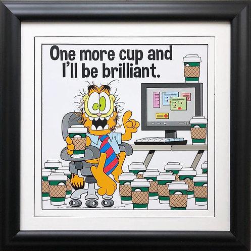 "Jim Davis ""One More Cup and I'll be Brilliant"" CUSTOM FRAMED Art Print"