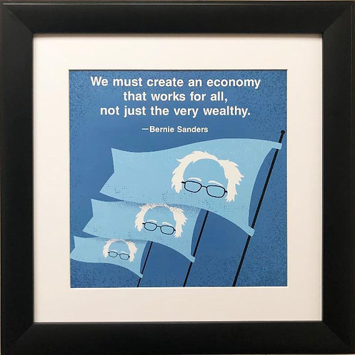 "Bernie Sanders ""We Must Create an Economy that Works For All..."" Framed Art"