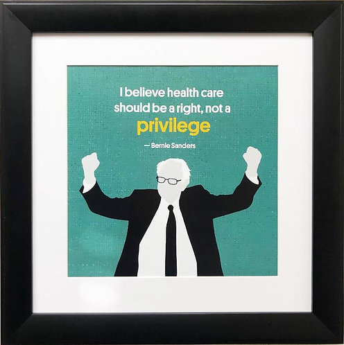 "Bernie Sanders ""Healthcare Should be a Right, Not a Privilege"" Framed Art"
