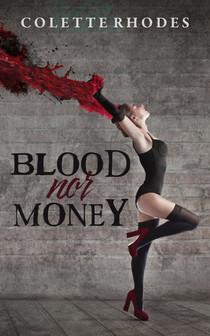 Blood Nor Money