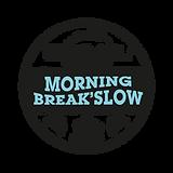 Morning break slow.png