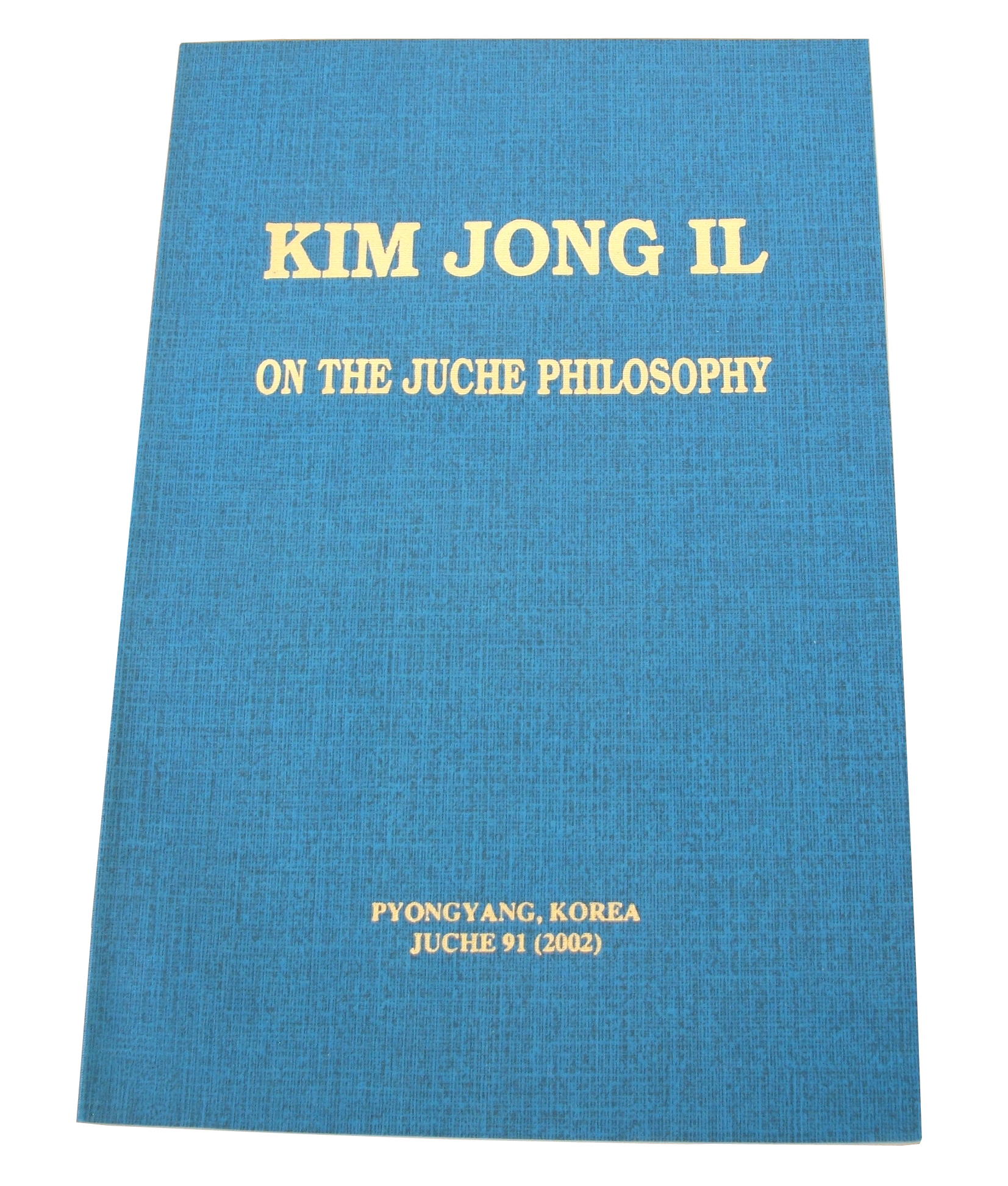 """On the Juche Philosophy"" by Kim Jong Il"
