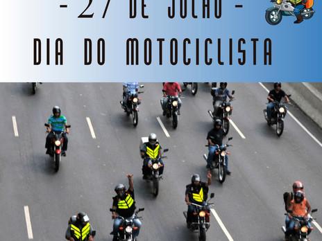 27 DE JULHO DIA DO MOTOCICLISTA.