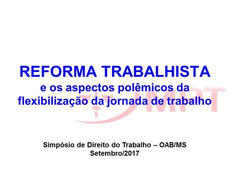 REFORMA TRABALHISTA E OS ASPECTOS POLÊMICOS DA FLEXIBILIZAÇÃO DA JORNADA DE TRABALHO.