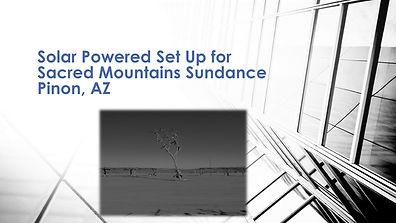 Solar Powered Set Up for Sacred Mountain Sundance - Pinon, AZ.jpg