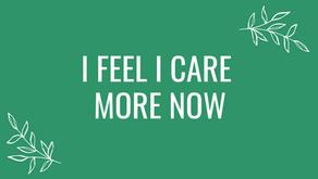 I Feel I Care More Now